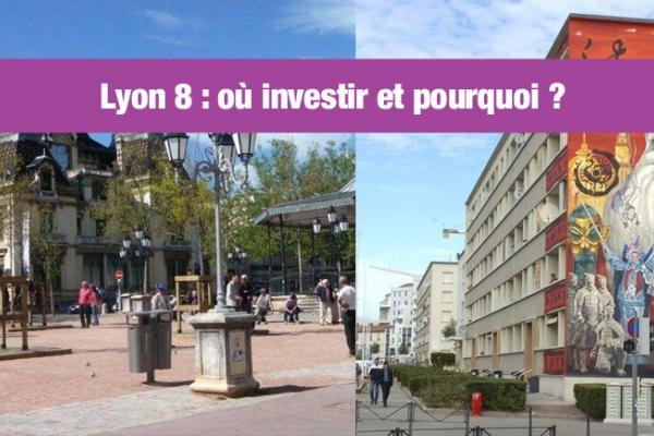 Faire un investissement loi pinel à Lyon 8 : où et pourquoi ?