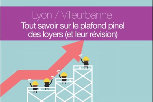 Quel est la plafond de loyer pinel pour Lyon et Villeurbanne ? Officiel, tout sur la révision 2019 du plafond pinel à Lyon